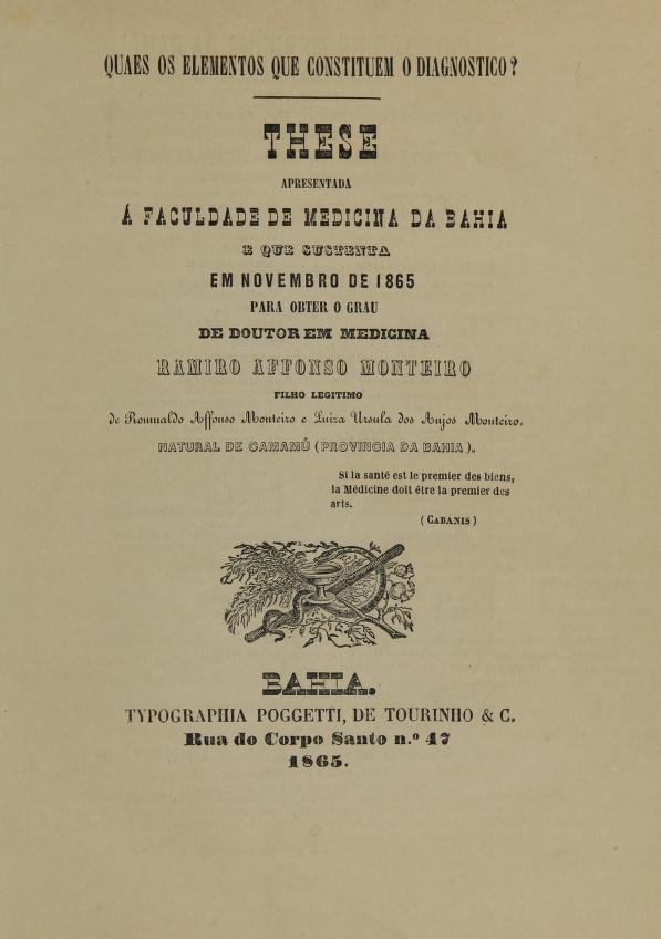 Ramiro Affonso Monteiro - Quaes os elementos que constituem o diagnostico? : these apresentada á Faculdade de Medicina da Bahia e que sustenta, em novembro de 1865 para obter o grau de doutor em medicina