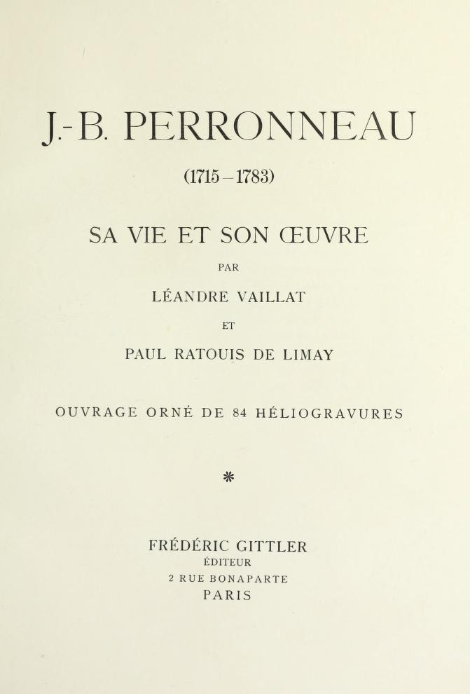 Léandre Vaillat - J. B. Perronneau (1715-1783) sa vie et son œuvre