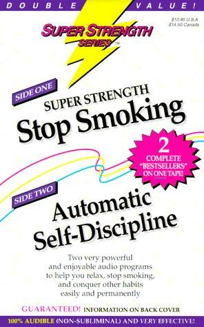 Super Strength Stop Smoking/Automatic Self-Discipline by Bob Griswold