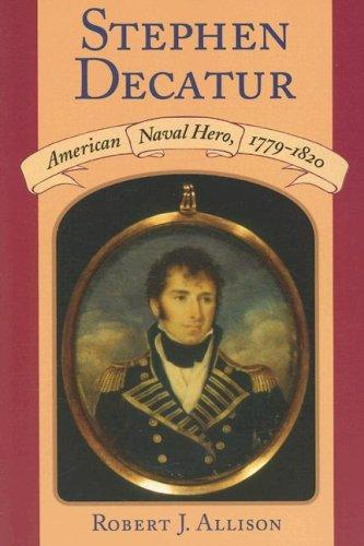 Stephen Decatur by Robert J. Allison