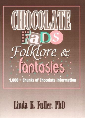 Download Chocolate fads, folklore, and fantasies