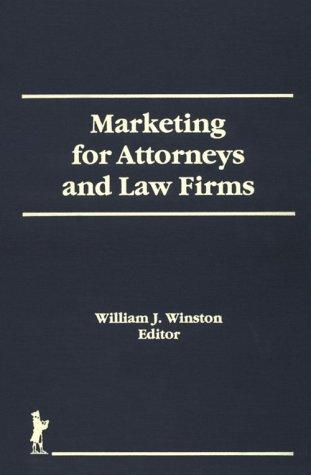 Marketing for Attorneys and Law Firms (Haworth Marketing Resources) (Haworth Marketing Resources) by William J. Winston