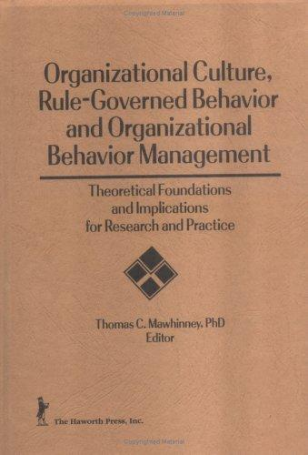 Download Organizational Culture, Rule-Governed Behavior and Organizational Behavior Management