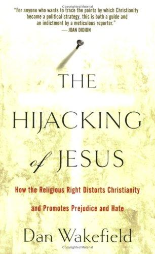 The Hijacking of Jesus by Dan Wakefield