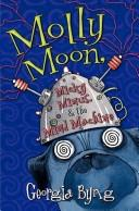 Download Molly Moon, Micky Minus, & the Mind Machine (Molly Moon)