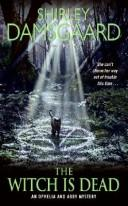 The Witch Is Dead (Ophelia & Abby, Book 5) (Ophelia and Abby Mysteries)