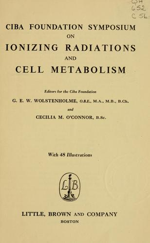 Download Ciba Foundation symposium on ionizing radiations and cell metabolism.