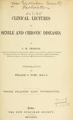 Clinical lectures on senile and chronic diseases.
