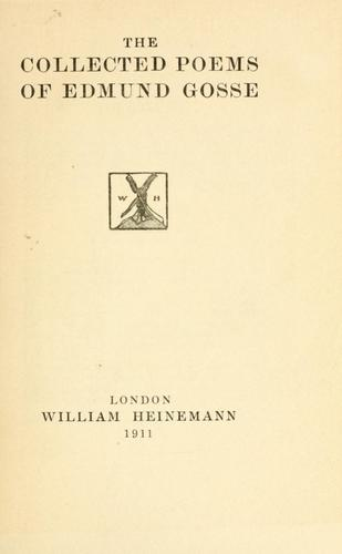 Download The collected poems of Edmund Gosse.