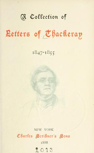 A collection of letters of Thackeray, 1847-1855.