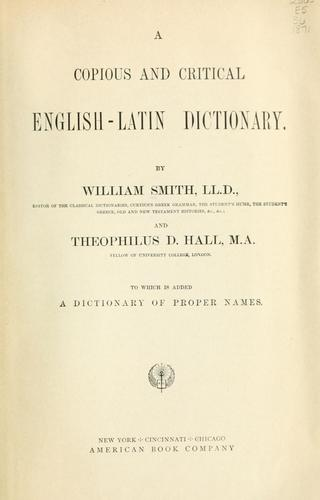 A copious and critical English-Latin dictionary.