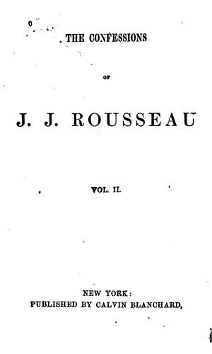 The Confessions of J.J. Rousseau …