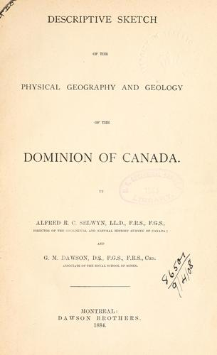 Download Descriptive sketch of the physical geography and geology of the Dominion of Canada