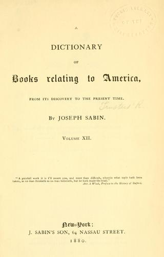 A dictionary of books relating to America, from its discovery to the present time