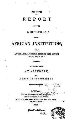 Report of the Committee of the African Institution: Read to the General Meeting on the 15th of …
