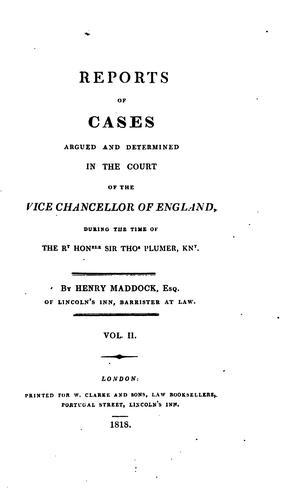 Reports of Cases Argued and Determined in the Court of the Vice Chancellor of England ..: 1815-1822