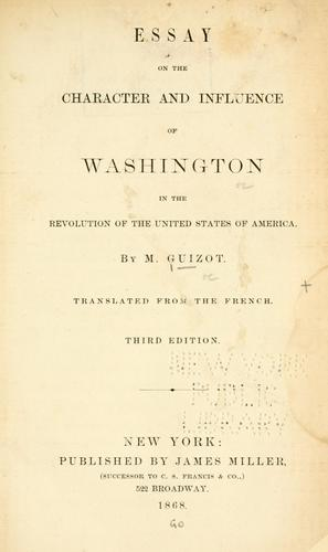 Download Essay on the character and influence of Washington in the Revolution of the United States of America