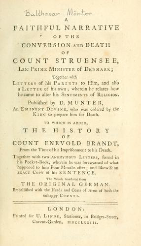 A faithful narrative of the conversion and death of Count Struensee.