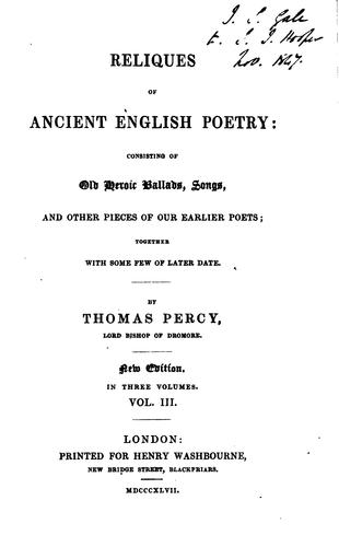Reliques of Ancient English Poetry:: Consisting of Old Heroic Ballads, Songs …
