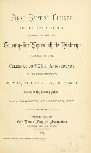 First Baptist Church of Bloomfield, N.J. (organized Nov. 25th, 1851) by