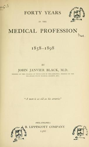 Download Forty years in the medical profession, 1858-1898.