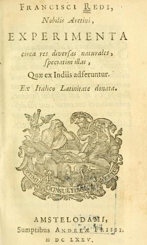 Download Francisci Redi, nobilis Aretini, Experimenta circa res diversas naturales