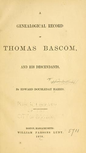 A genealogical record of Thomas Bascom and his descendants by Harris, Edward Doubleday