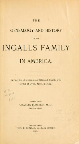 Download The genealogy and history of the Ingalls family in America.