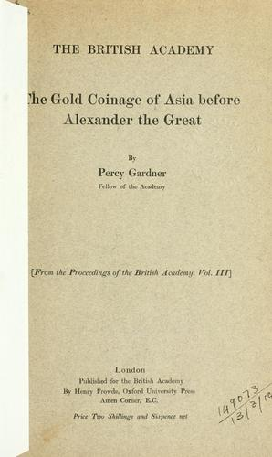 The gold coinage of Asia before Alexander the Great.