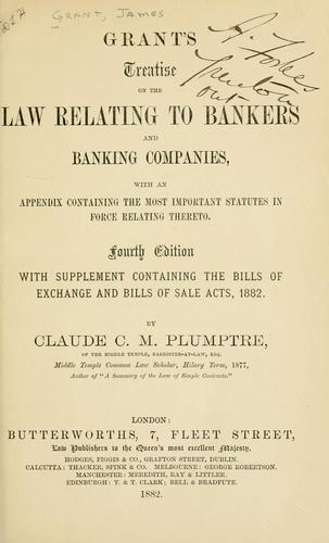 Download Grant's treatise on the law relating to bankers and banking companies