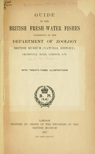 Guide to the British fresh-water fishes exhibited in the Department of Zoology, British Museum (Natural History).