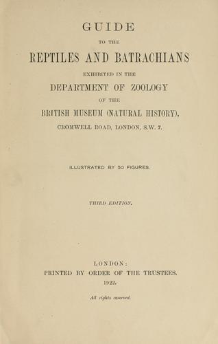 Guide to the reptiles and batrachians exhibited in the Department of Zoology of the British Museum (Natural History)