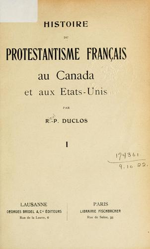 Download Histoire du Protestantisme français au Canada et aux Etats-Unis.
