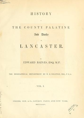 History of the county palatine and duchy of Lancaster.