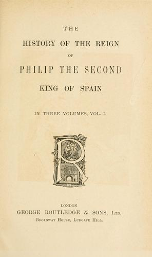 Download The history of the reign of Philip the Second, king of Spain.