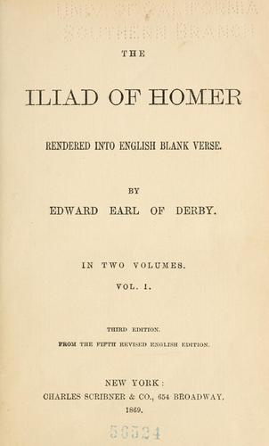 The Iliad of Homer rendered into English blank verse.