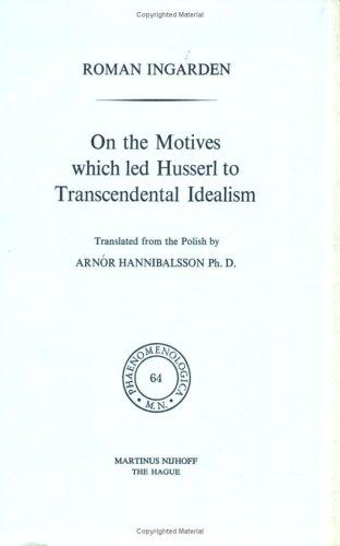 On the motives which led Husserl to transcendental idealism