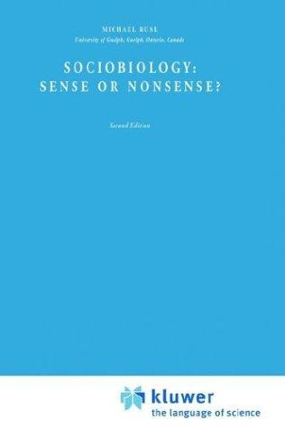 Sociobiology, sense or nonsense?