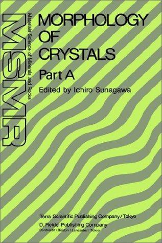 Download Morphology of Crystals: Part A: Fundamentals Part B: Fine Particles, Minerals and Snow Part C