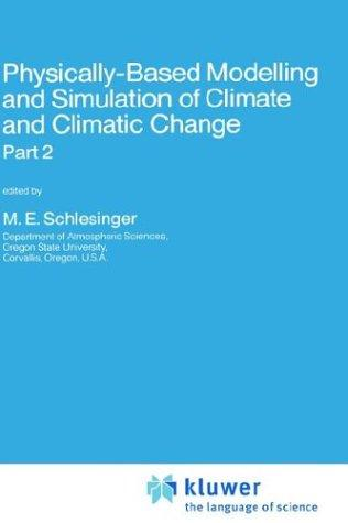 Download Physically-Based Modelling and Simulation of Climate and Climatic Change: Parts 1 and 2 (NATO Science Series C:)