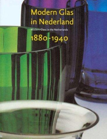 Modern Glass in the Netherlands 1880-1940