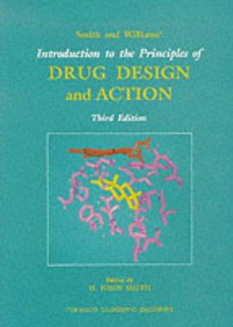 Download Smith and Williams' Introduction to the Principles of Drug Design and Action