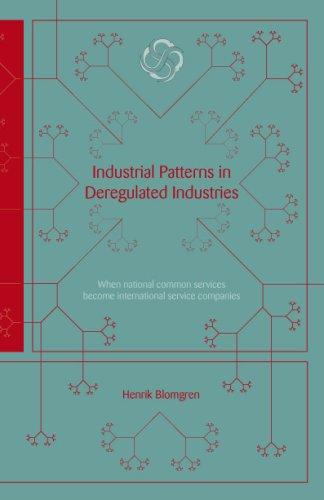 Download Industrial Patterns in Deregulated Industries