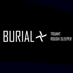 Burial - Rough Sleeper