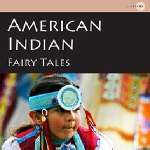 American Indian Fairy Tales(142) by Henry R. Schoolcraft, William Trowbridge Larned audiobook cover art image on Bookamo