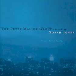 New York City by The Peter Malick Group  feat.   Norah Jones