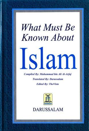 What Must Be Known About Islam -alhamdulillah-library.blogspot.in ...