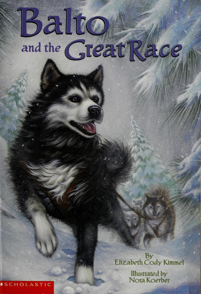 Balto and the Great Race by Elizabeth Cody Kimmel