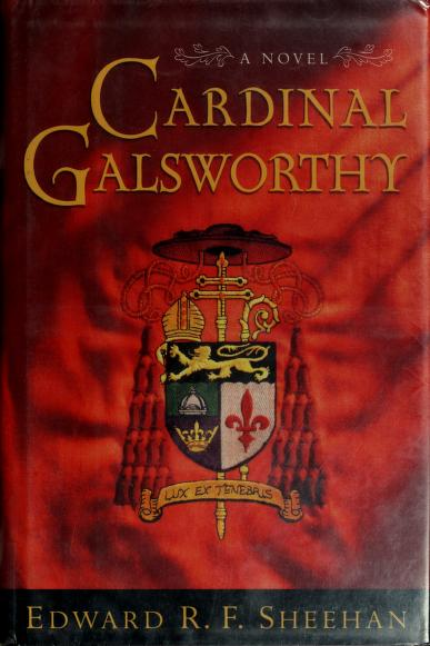 Cardinal Galsworthy by Edward R. F. Sheehan