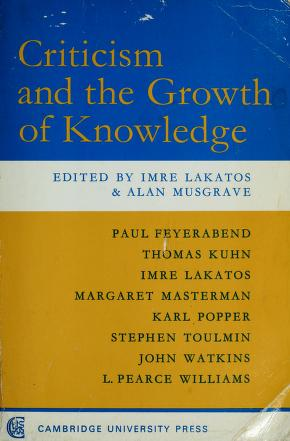 Cover of: Criticism and the growth of knowledge | International Colloquium in the Philosophy of Science (1965 Bedford College)